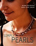 Simply Pearls Designs for Creating Perfect Pearl Jewelry