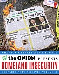 Homeland Insecurity: Complete News Archives, Volume 17 (Onion Ad Nauseam)
