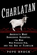 Charlatan: America's Most Dangerous Huckster, the Man Who Pursued Him, and the Age of Flimflam Cover