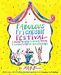 Fabulous Friendship Festival Loving Wildly Learning Deeply Living Fully with Our Friends