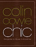Colin Cowie Chic The Guide to Life as It Should Be