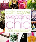 Colin Cowie Wedding Chic 1001 Ideas for Every Moment of Your Celebration