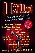 I Killed: True Stories of the Road from America's Top Comics Cover