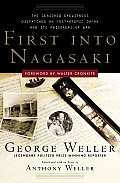 First Into Nagasaki The Censored Eyewitness Dispatches on Post Atomic Japan & Its Prisoners of War