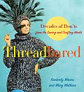 Threadbared Decades of Donts from the Sewing & Crafting World