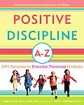 Positive Discipline A Z 1001 Solutions to Everyday Parenting Problems