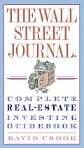 Wall Street Journal Complete Real Estate Investing Guidebook