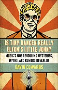 Is Tiny Dancer Really Eltons Little John Musics Most Enduring Mysteries Myths & Rumors Revealed