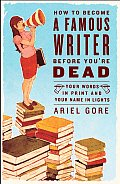 How to Become a Famous Writer Before You're Dead Cover