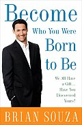 Become Who You Were Born to Be We All Have a Gift Have You Discovered Yours