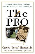 The pro: Lessons from My Father about Golf and Life Cover