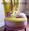 Ribbons and Trims: 100 Ideas for Personalizing Your Home