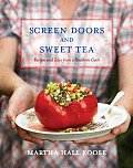 Screen Doors & Sweet Tea Recipes & Tales from a Southern Cook