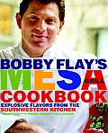 Bobby Flays Mesa Grill Cookbook Explosive Flavors from the Southwestern Kitchen