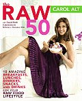 Raw 50 10 Amazing Breakfasts Lunches Dinners Snacks & Drinks for Your Raw Food Lifestyle