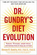 Dr. Gundry's Diet Evolution: Turn Off the Genes That Are Killing You and Your Waistline Cover
