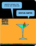 Cocktail Banter: Smooth Sayings for Mixing and Mingling