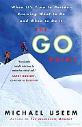 The Go Point: When It's Time to Decide--Knowing What to Do and When to Do It Cover