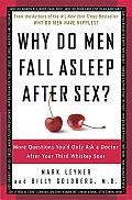Why Do Men Fall Asleep after Sex?: More Questions You'd Only Ask a Doctor after Your Third Whiskey Sour Cover