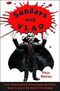 Sundays with Vlad From Pennsylvania to Transylvania One Mans Quest to Live in the World of the Undead