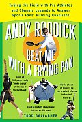 Andy Roddick Beat Me with a Frying Pan Taking the Field with Pro Athletes & Olympic Legends to Answer Sports Fans Burning Questions
