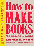 How to Make Books Fold Cut & Stitch Your Way to a One Of A Kind Book