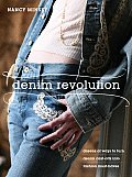 Denim Revolution: Dozens of Ways to Turn Denim Cast-Offs Into Fashion Must-Haves Cover