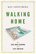 Walking Home: The Life and Lessons of a City Builder Cover