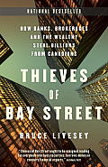 Thieves of Bay Street: How Banks, Brokerages, and the Wealthy Steal Billions from Canadians