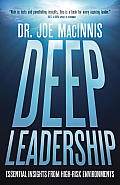 Deep Leadership: Essential Insights from High-Risk Environments Cover