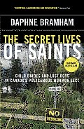 The Secret Lives of Saints: Child Brides and Lost Boys in a Polygamous Mormon Sect Cover