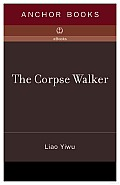 The Corpse Walker: Real Life Stories: China from the Bottom up Cover