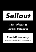 Sellout: The Politics of Racial Betrayal Cover
