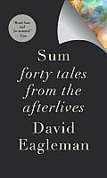 Sum Forty Tales From The Afterlives