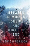 Between Summer's Longing and Winter's End: The Story of a Crime Cover
