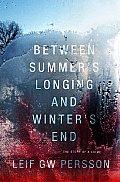 Between Summers Longing & Winters End