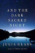 & the Dark Sacred Night A Novel
