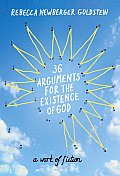 36 Arguments for the Existence of God: A Work of Fiction Cover
