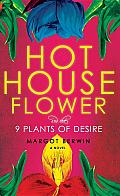 Hothouse Flower and the 9 Plants of Desire Cover