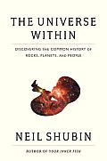 The Universe Within: Discovering the Common History of Rocks, Planets, and People Cover