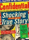 Shocking True Story: The Rise and Fall of Confidential, &quot;America's Most Scandalous Scandal Magazine&quot; Cover