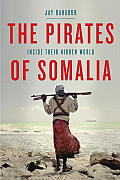 The Pirates of Somalia: Inside Their Hidden World Cover