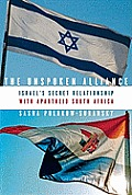 The Unspoken Alliance: Israel's Secret Relationship with Apartheid South Africa Cover