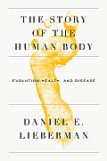 Story Of The Human Body Evolution Health & Disease