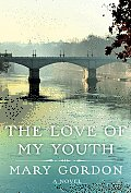 The Love of My Youth: A Novel Cover