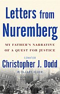 Letters from Nuremberg My Fathers Narrative of a Quest for Justice