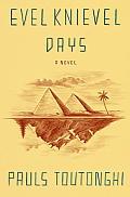 Evel Knievel Days A Novel