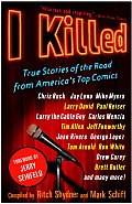 I Killed: True Stories of the Road from America's Top Comics