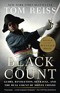 The Black Count: Glory, Revolution, Betrayal, and the Real Count of Monte Cristo Cover