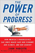 Power of Progress How Americas Progressives Can Once Again Save Our Economy Our Climate & Our Country